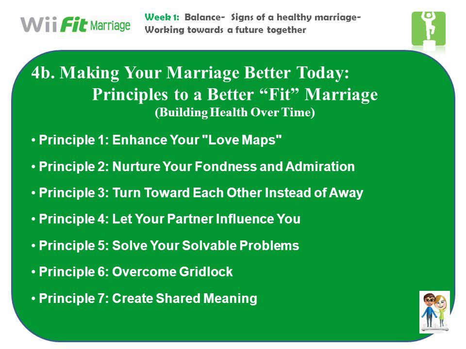 """Week 1: Balance- Signs of a healthy marriage- Working towards a future together 4b. Making Your Marriage Better Today: Principles to a Better """"Fit"""" Ma"""