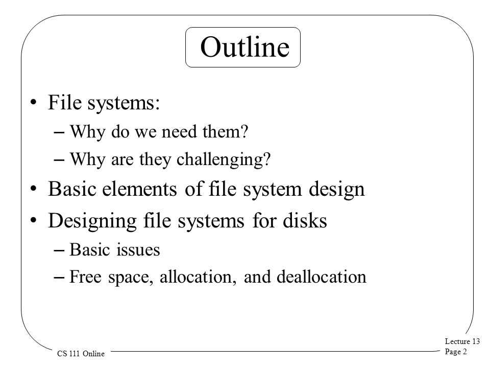 Lecture 13 Page 13 CS 111 Online The Performance Issue How fast does our file system need to be.