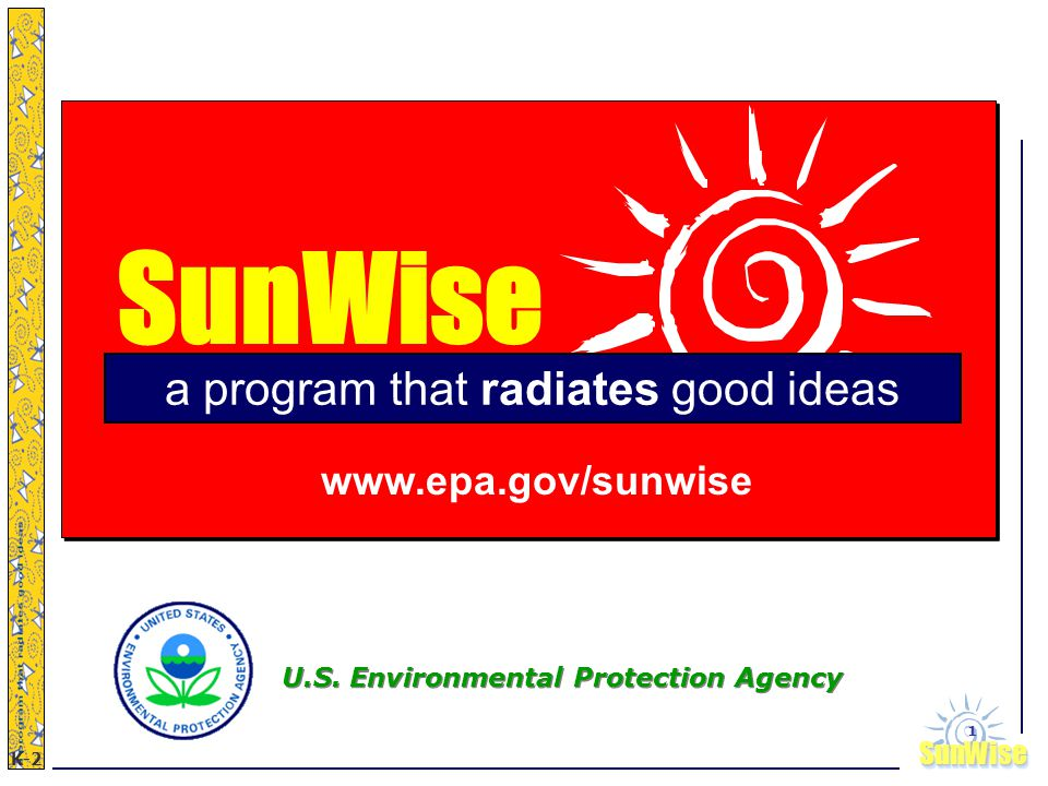 SunWiseSunWise JA K-2 1 SunWise a program that radiates good ideas www.epa.gov/sunwise U.S.