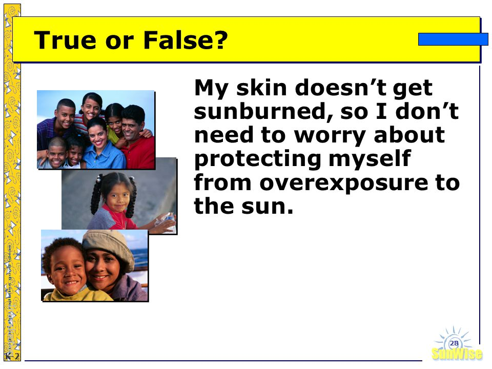 SunWiseSunWise JA K-2 28 True or False.