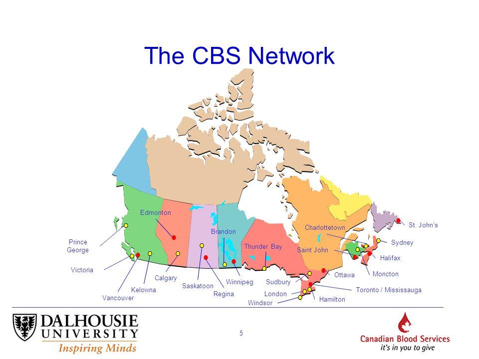 5 Halifax St. John's Moncton Ottawa Toronto / Mississauga London SudburyWinnipeg Regina Saskatoon Calgary Vancouver Edmonton Windsor Kelowna Victoria