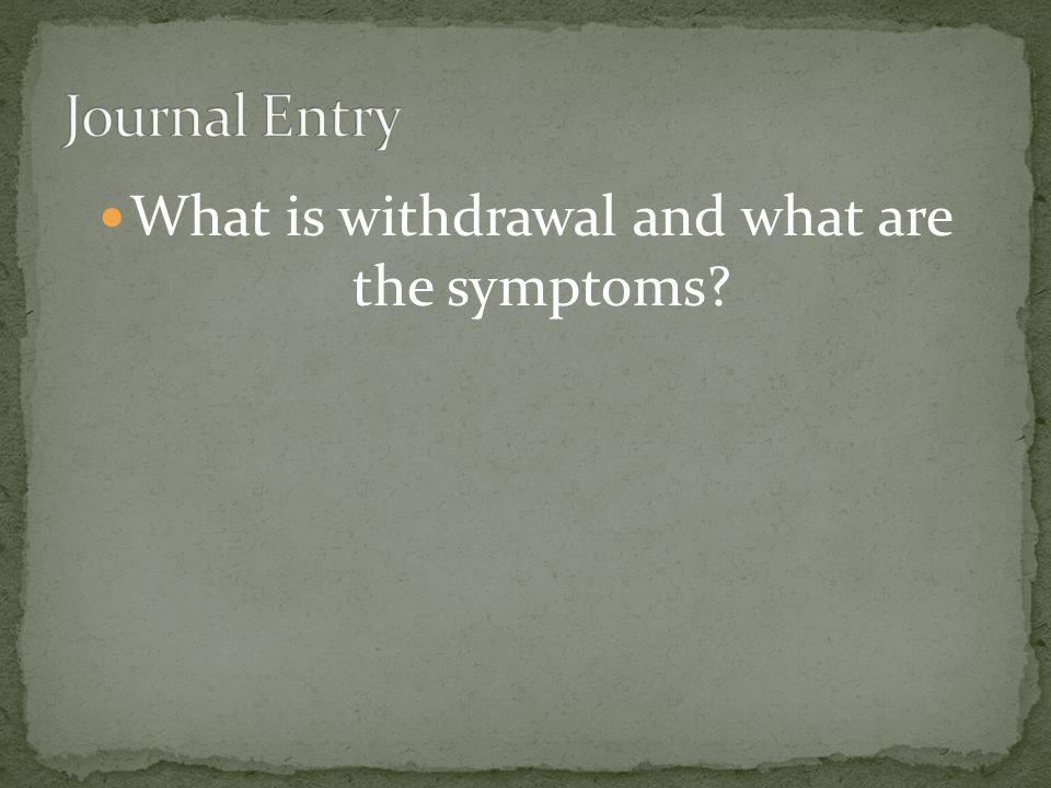 What is withdrawal and what are the symptoms