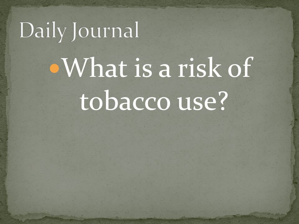 What is a risk of tobacco use?