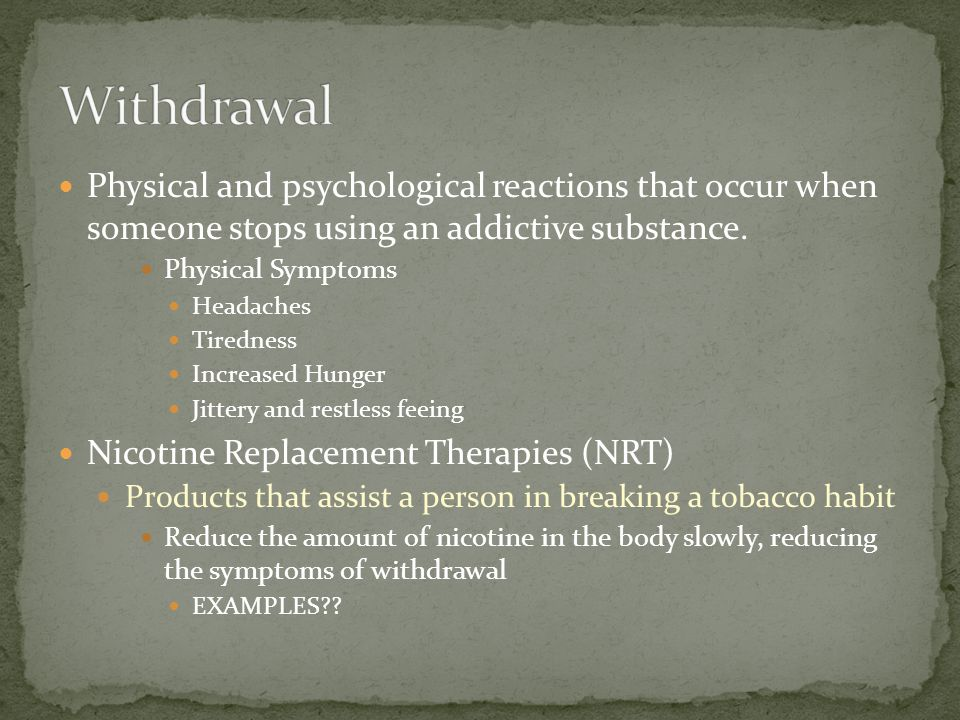 Physical and psychological reactions that occur when someone stops using an addictive substance.