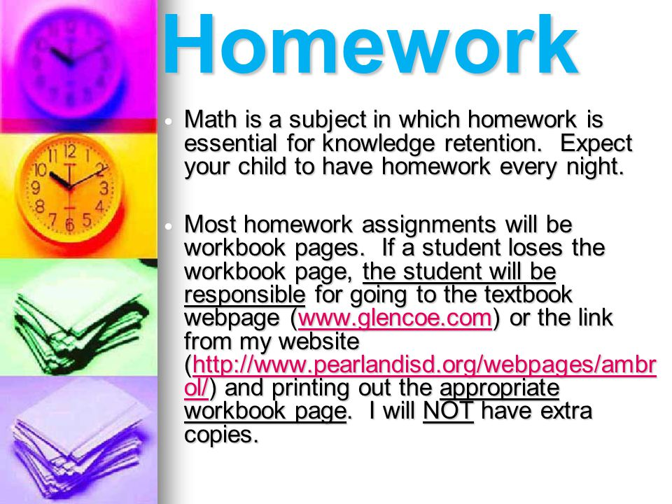Homework Math is a subject in which homework is essential for knowledge retention.