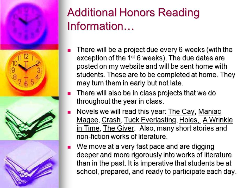 Additional Honors Reading Information… There will be a project due every 6 weeks (with the exception of the 1 st 6 weeks).