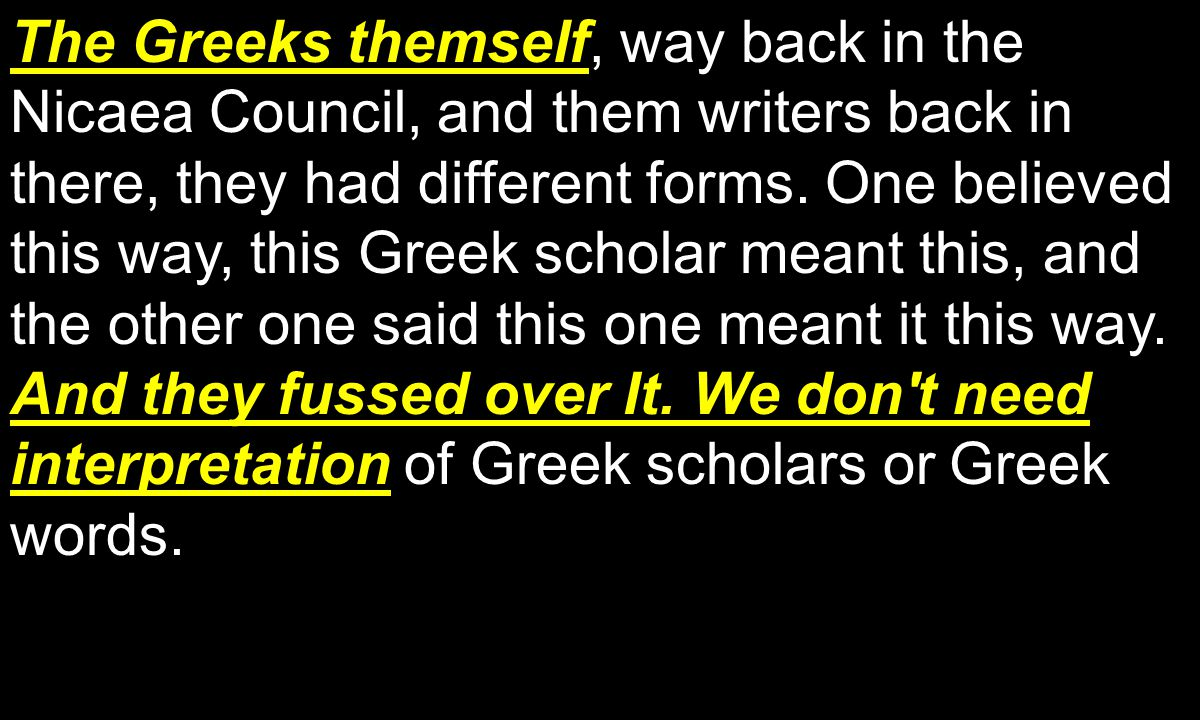The Greeks themself And they fussed over It.