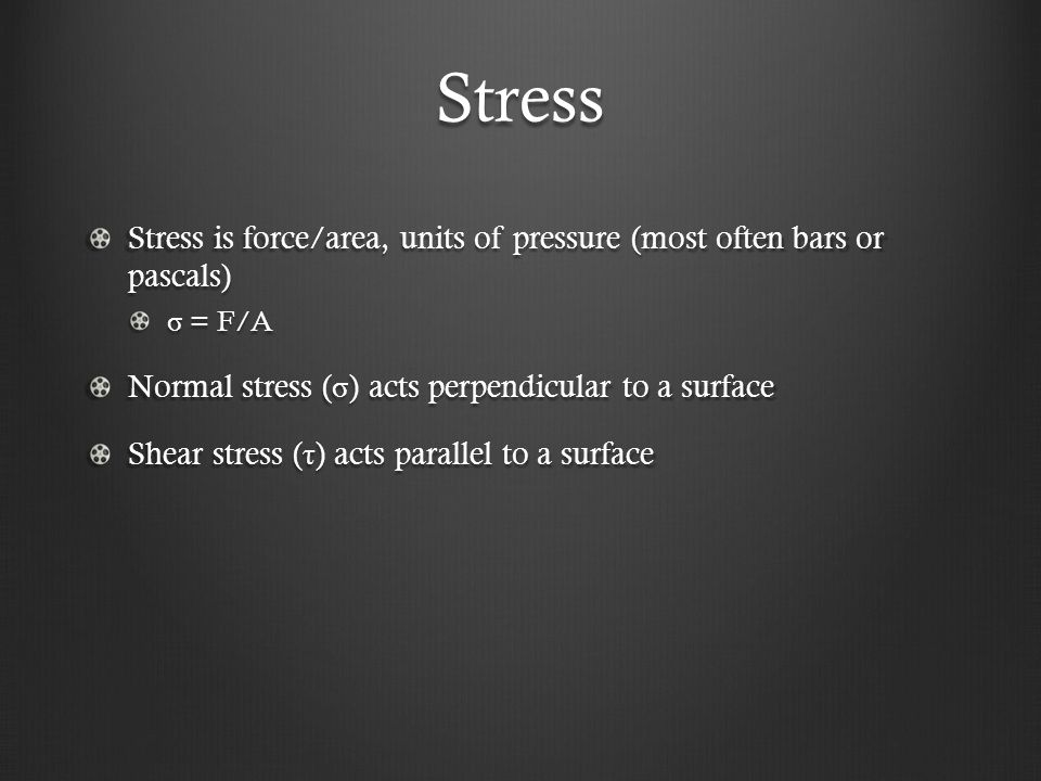 Stress The on-in convention says that the stress component σ ij acts normal to the 'i' direction and parallel to the 'j' direction: Normal stresses i = j Shear stresses i ≠ j