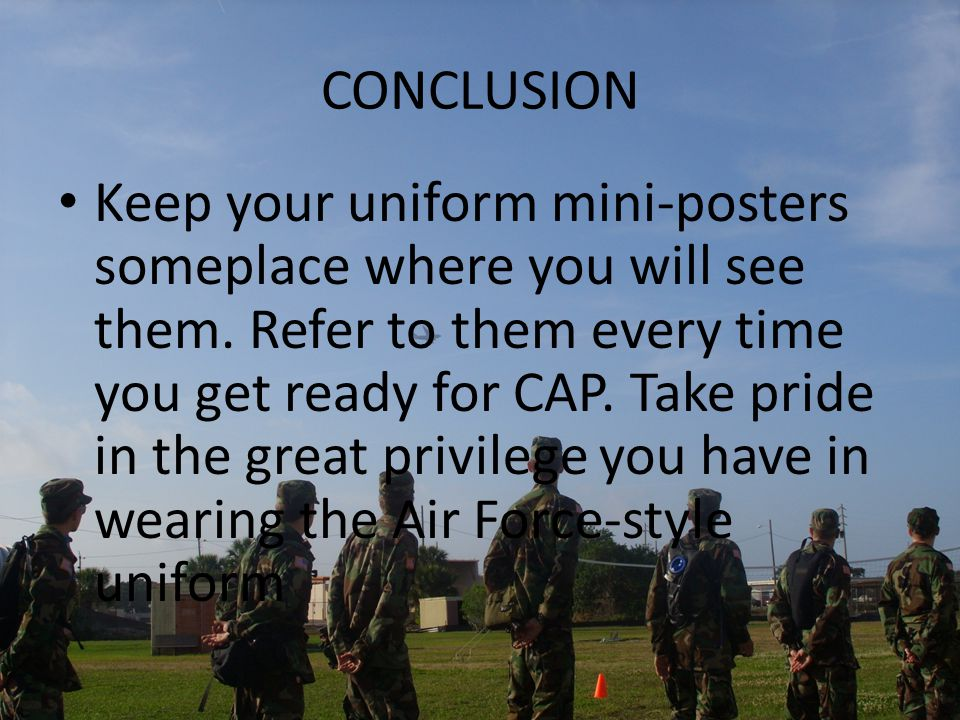 CONCLUSION Keep your uniform mini-posters someplace where you will see them.