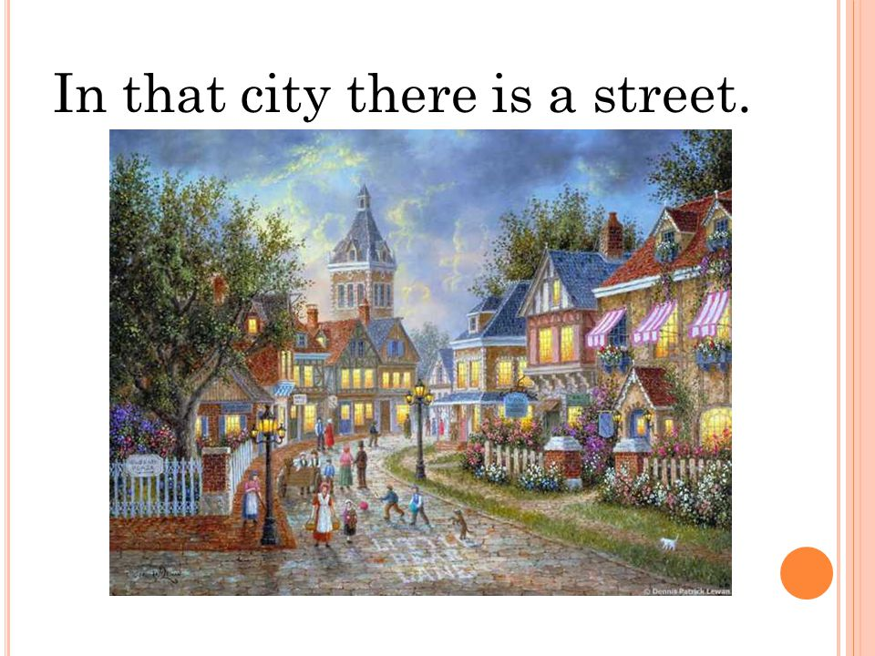 In that city there is a street.