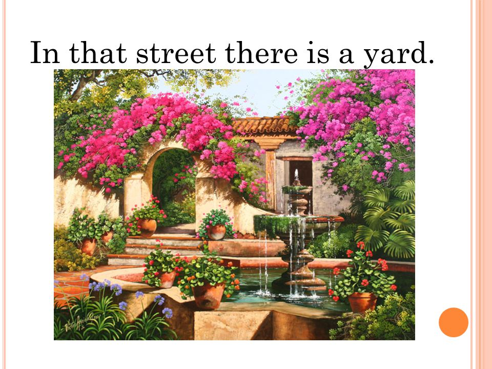 In that street there is a yard.