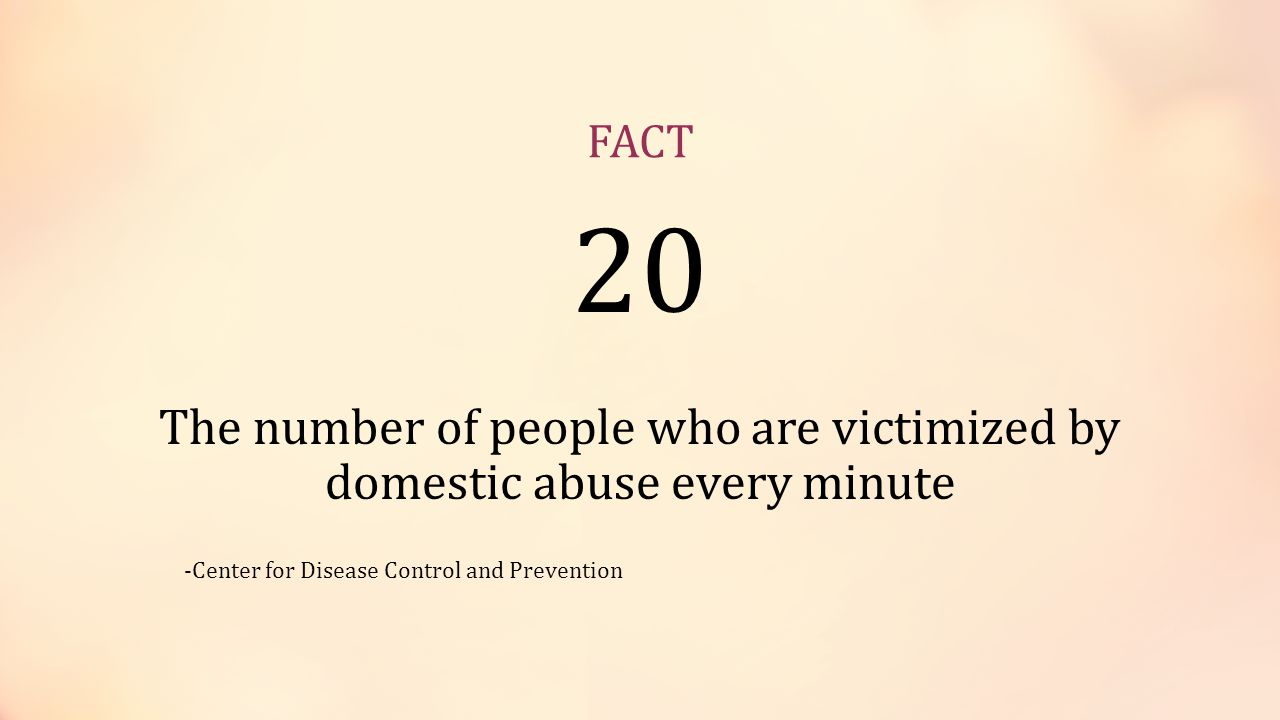 FACT 70x The amount of times more likely a woman is to be murdered in the few weeks after leaving her abusive partner than at any other time in the relationship -The Domestic Violence Intervention Program