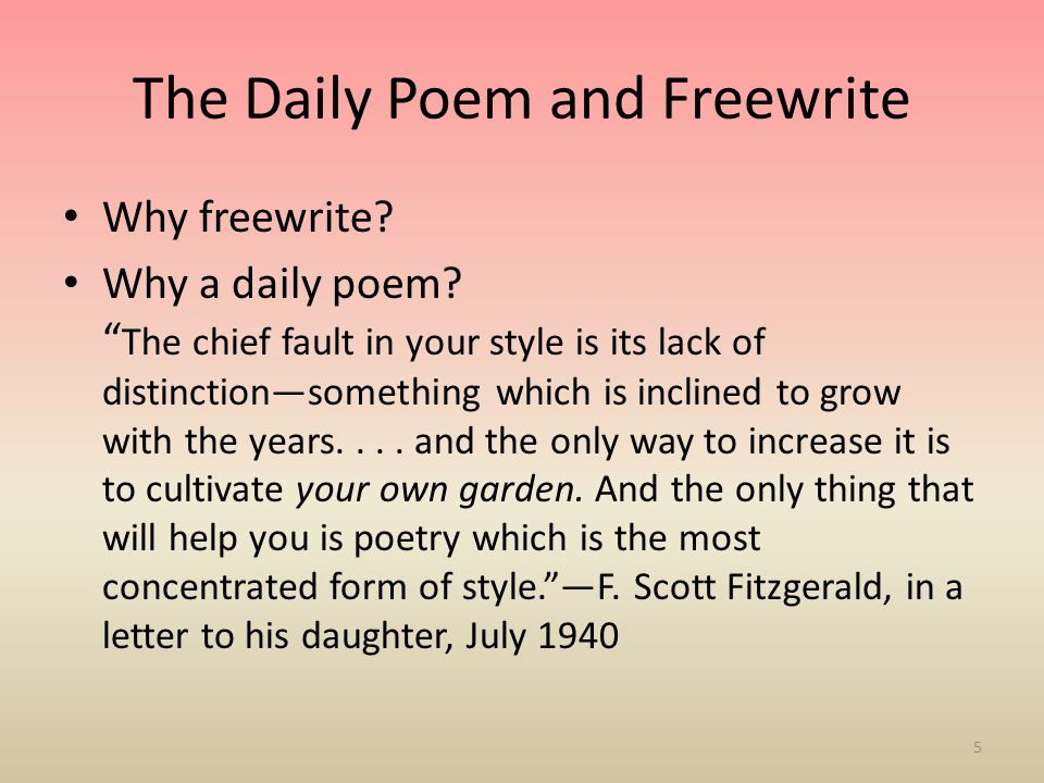 The Daily Poem and Freewrite Why freewrite. Why a daily poem.