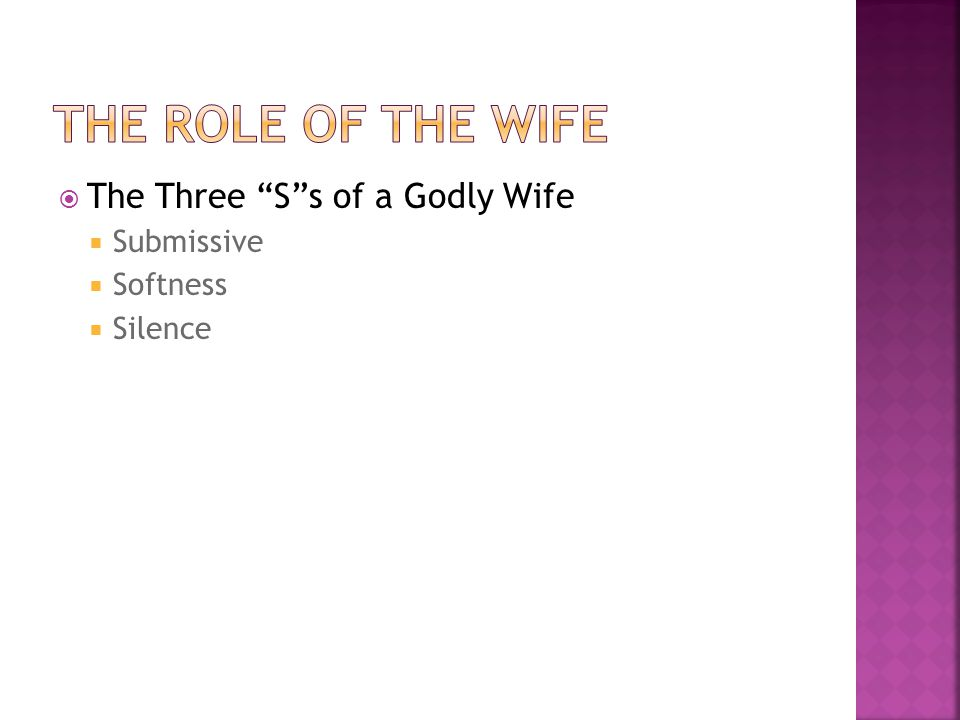 " The Three ""S""s of a Godly Wife  Submissive  Softness  Silence"