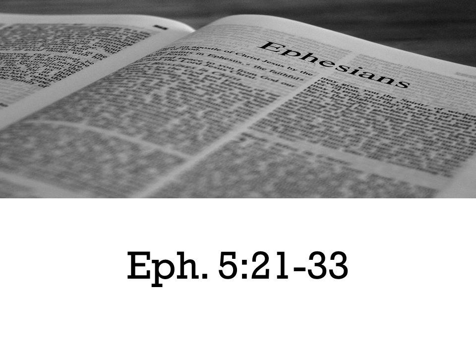 Eph. 5:21-33