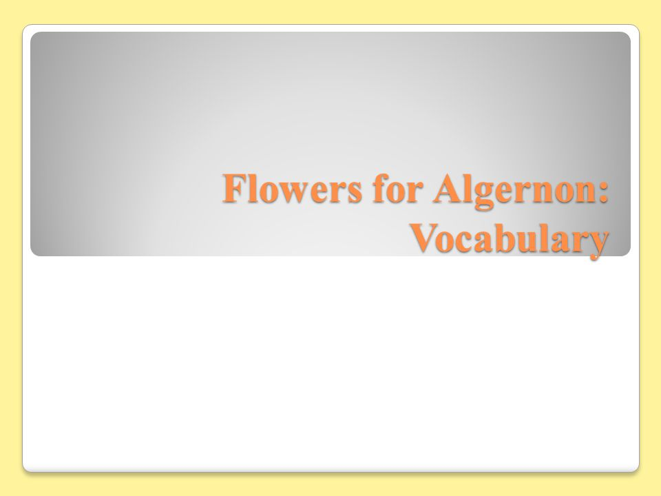Flowers for Algernon: Vocabulary
