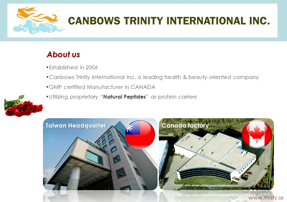About us Established in 2006 Canbows Trinity International Inc.