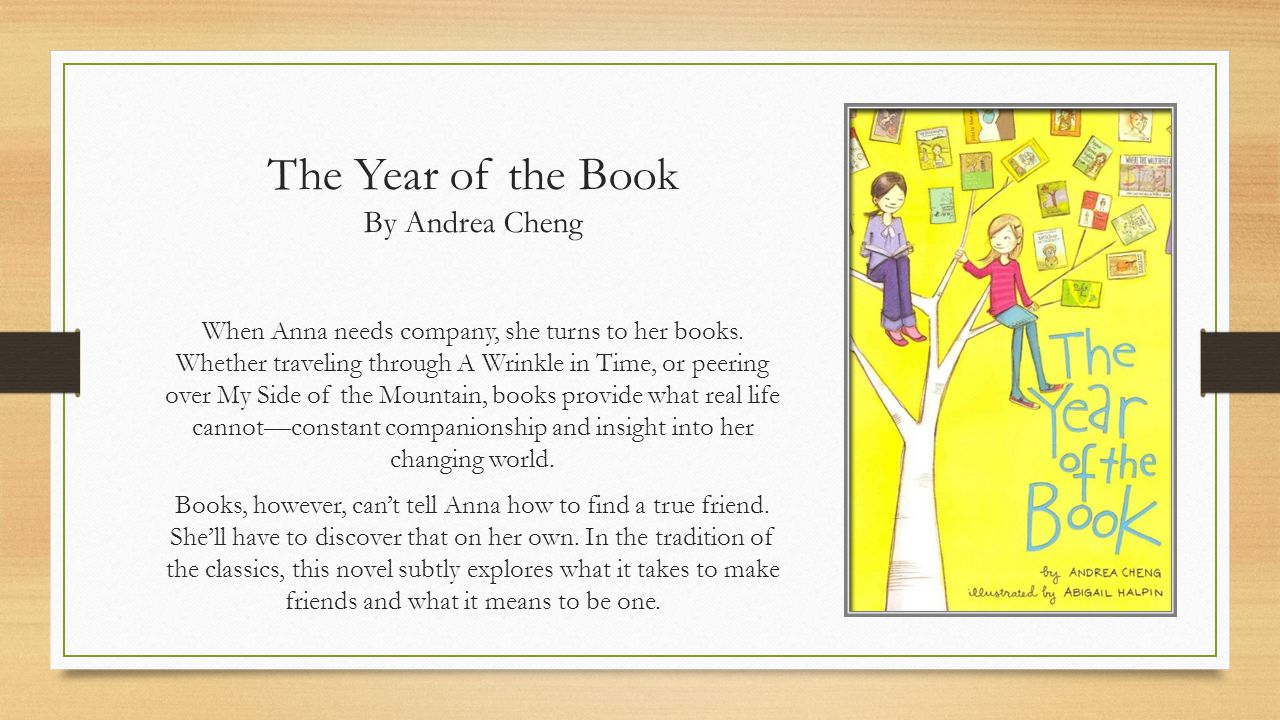 The Year of the Book By Andrea Cheng When Anna needs company, she turns to her books.
