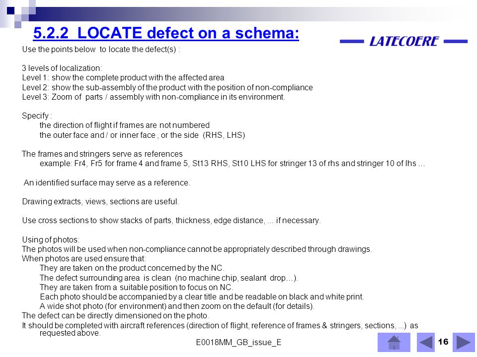 16 5.2.2 LOCATE defect on a schema: Use the points below to locate the defect(s) : 3 levels of localization: Level 1: show the complete product with t