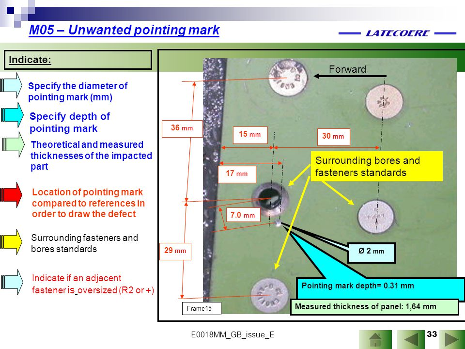 33 M05 – Unwanted pointing mark Location of pointing mark compared to references in order to draw the defect Indicate: Specify the diameter of pointin