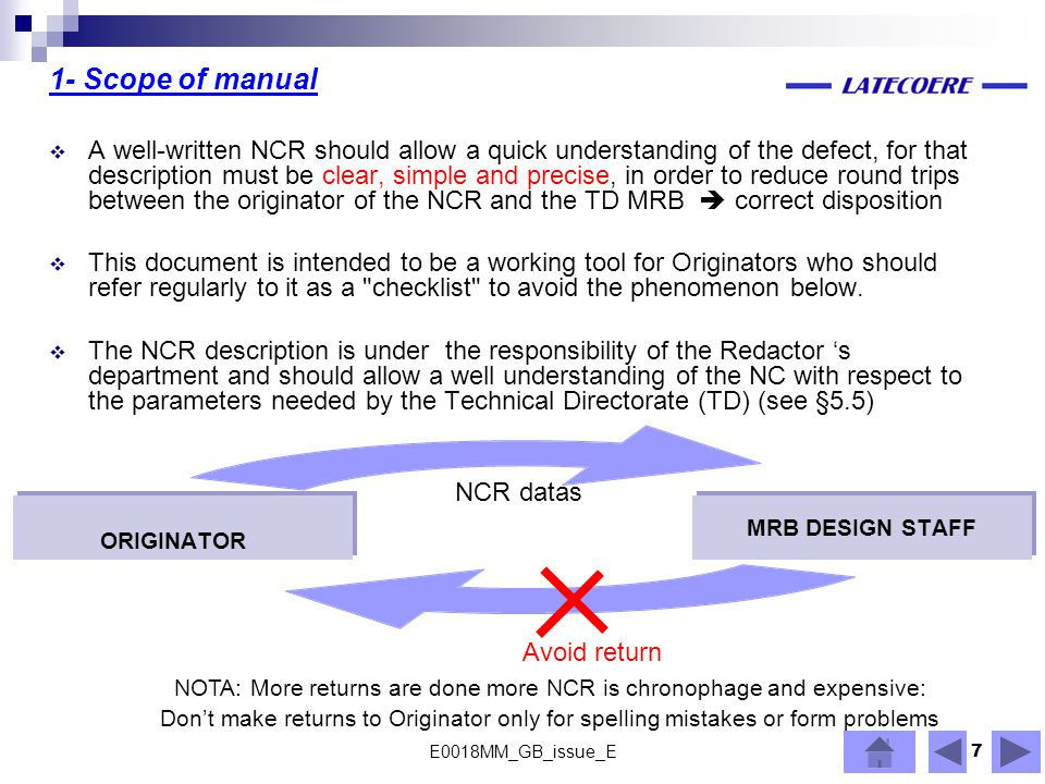 7 1- Scope of manual  A well-written NCR should allow a quick understanding of the defect, for that description must be clear, simple and precise, in