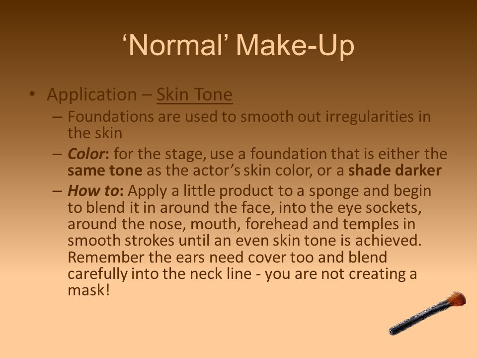 'Normal' Make-Up Application – Eyes – Eyebrows: need to be clearly visible.