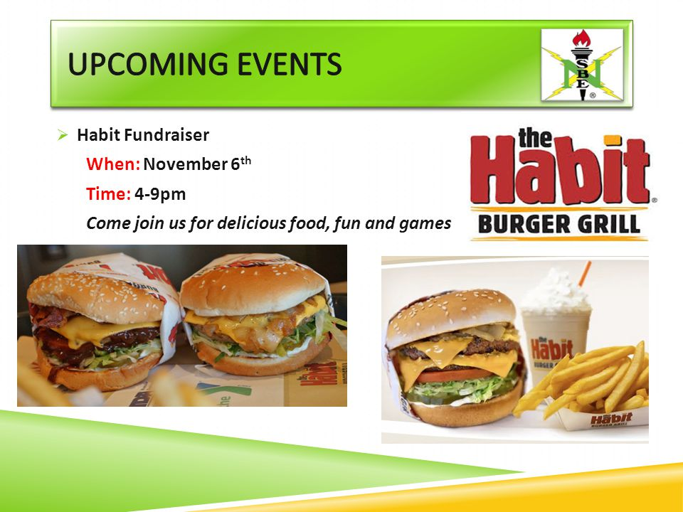  Habit Fundraiser When: November 6 th Time: 4-9pm Come join us for delicious food, fun and games