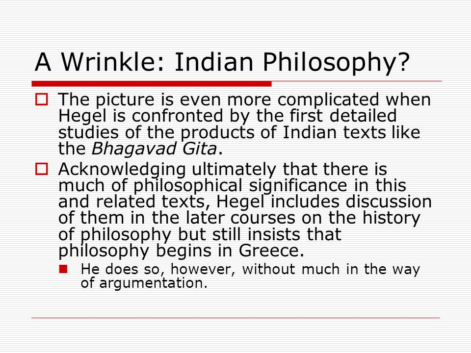 A Wrinkle: Indian Philosophy.