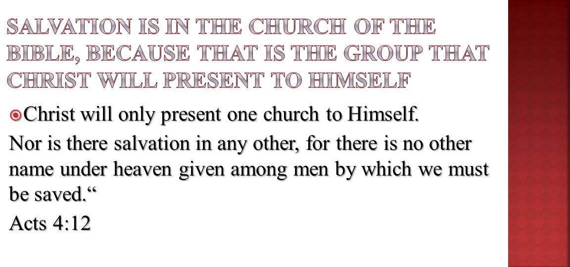  Other churches Other churches, churches not found in the Bible, only add a person to that congregation and not to the church of the Bible.