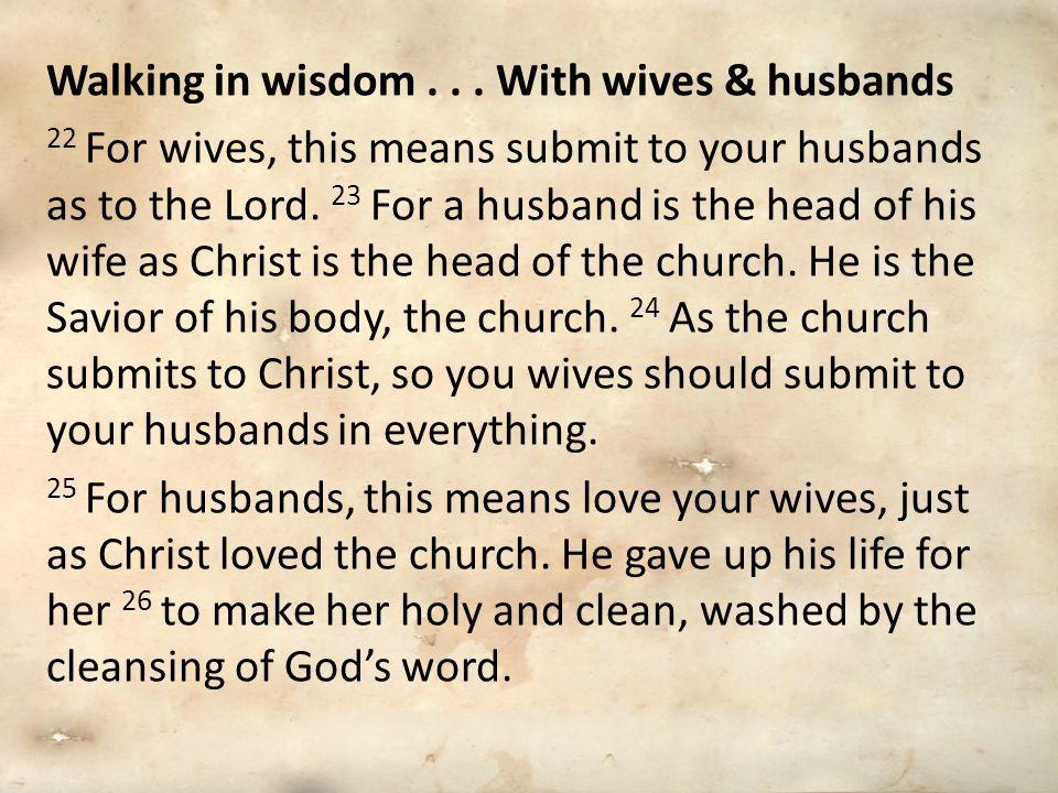 Walking in wisdom...