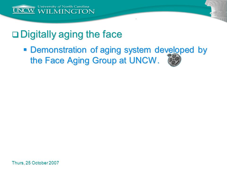  Digitally aging the face  Demonstration of aging system developed by the Face Aging Group at UNCW.