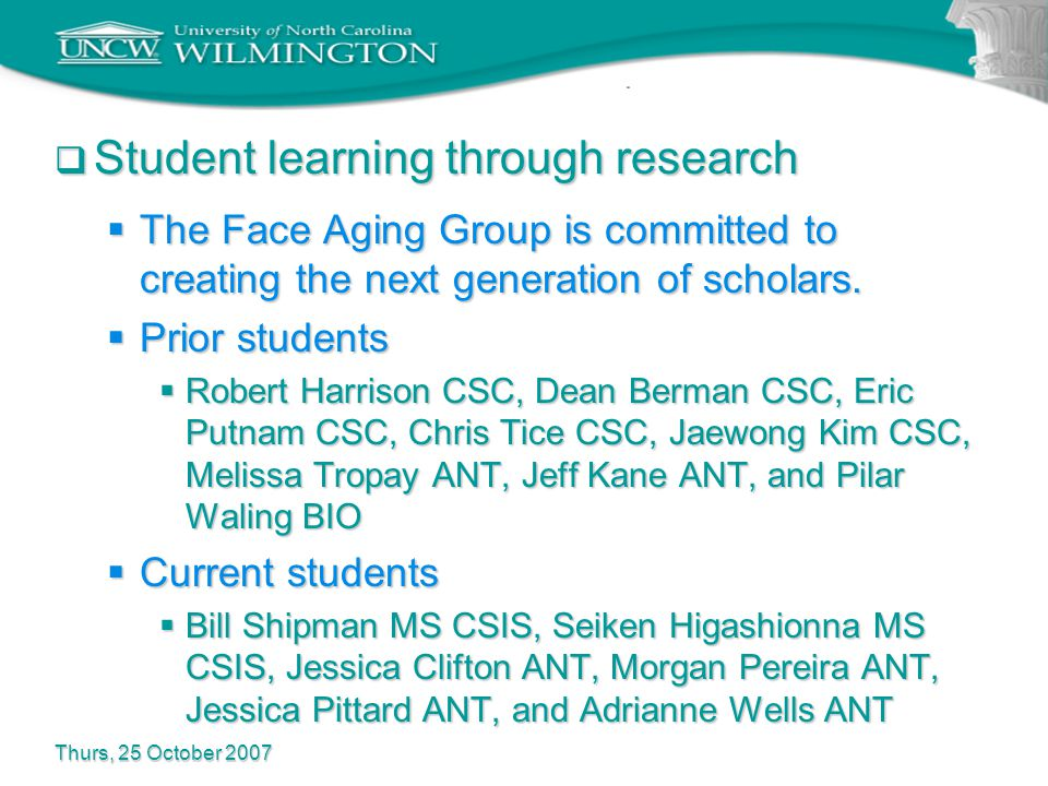  Student learning through research  The Face Aging Group is committed to creating the next generation of scholars.