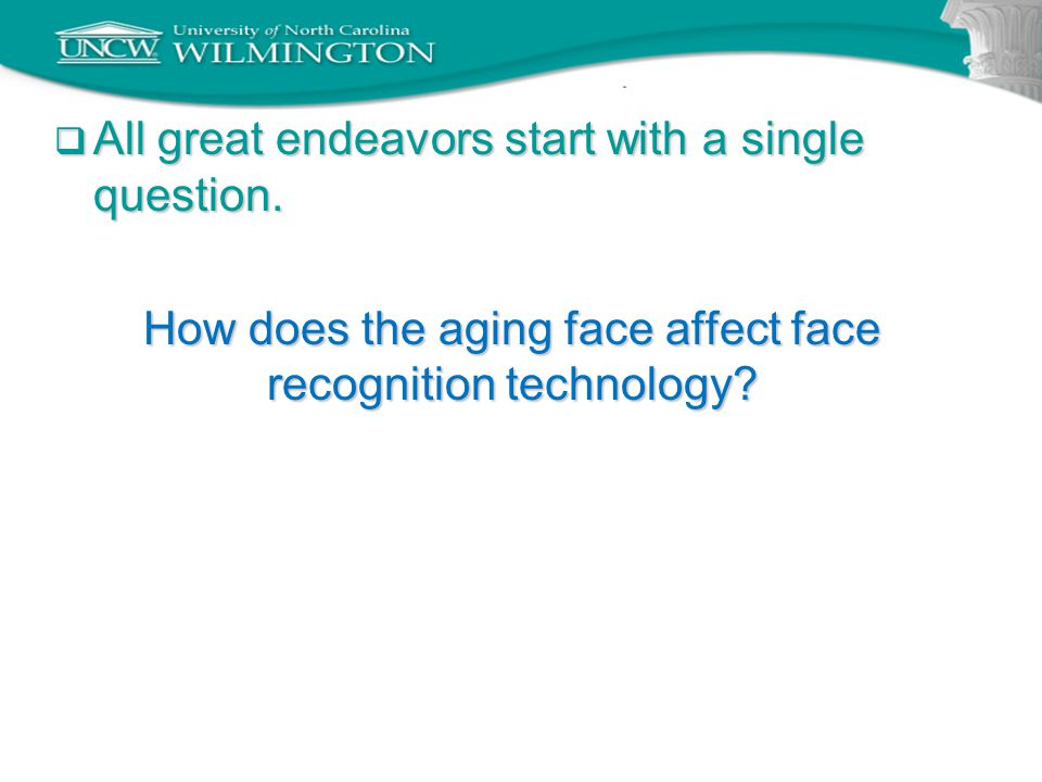  One question becomes many How does the aging face affect face recognition technology.