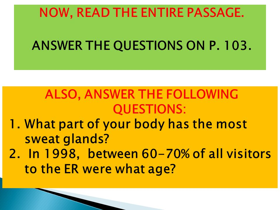 NOW, READ THE ENTIRE PASSAGE. ANSWER THE QUESTIONS ON P.