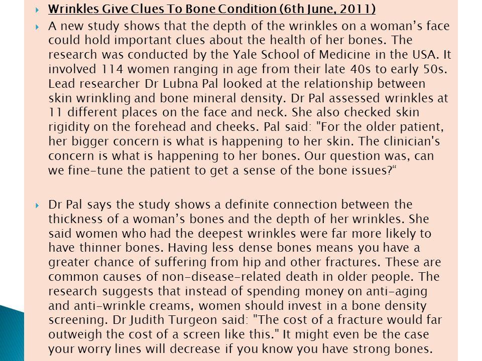 1.Divide into Groups. 2. Do you think deep wrinkles cause weak bones.