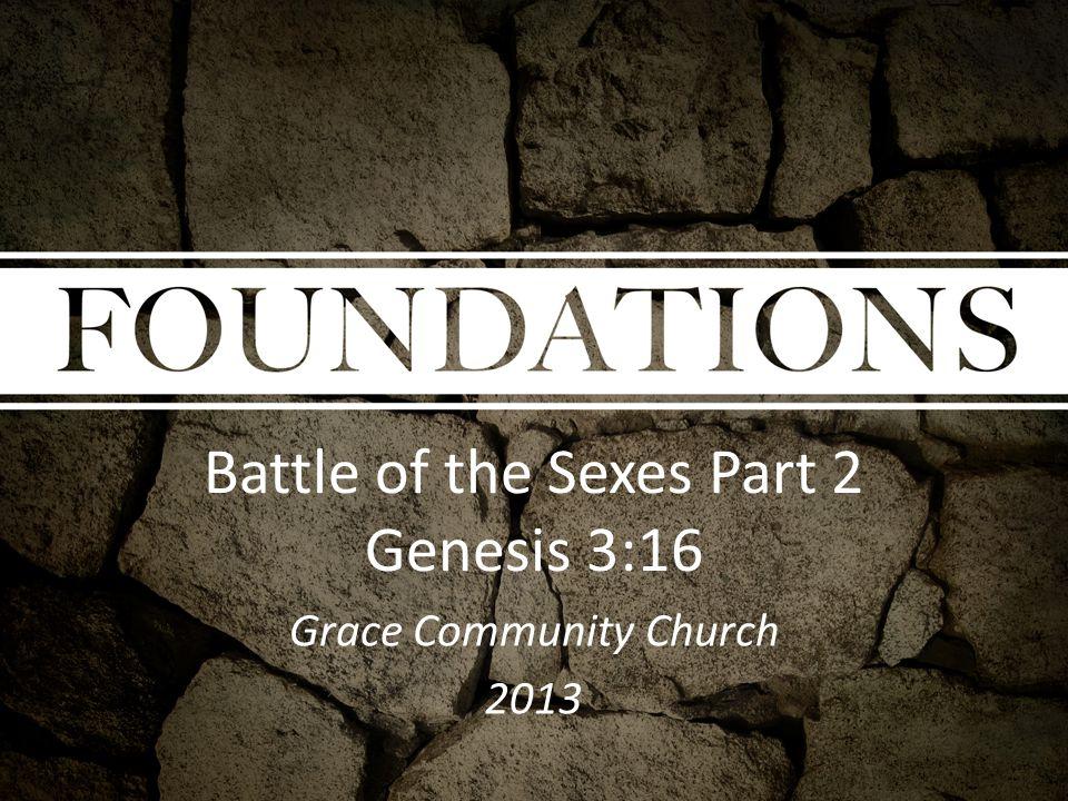 Battle of the Sexes Part 2 Genesis 3:16 Grace Community Church 2013