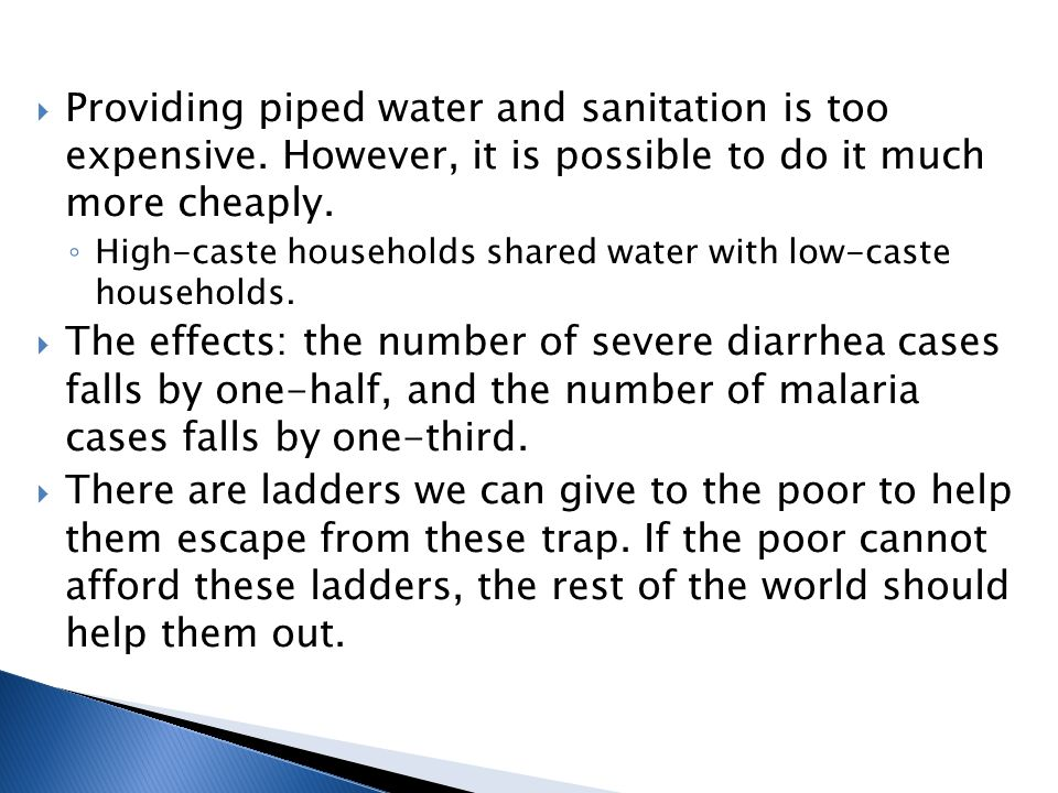  Providing piped water and sanitation is too expensive.