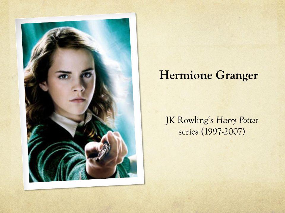 Hermione Granger JK Rowling's Harry Potter series (1997-2007)