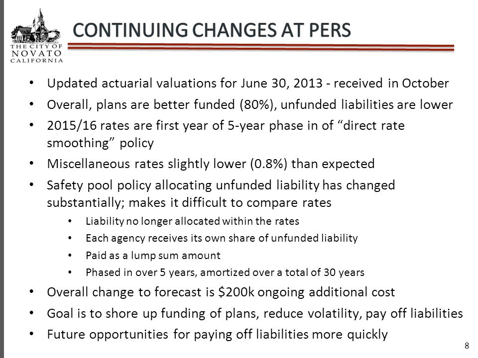 8 Updated actuarial valuations for June 30, 2013 - received in October Overall, plans are better funded (80%), unfunded liabilities are lower 2015/16 rates are first year of 5-year phase in of direct rate smoothing policy Miscellaneous rates slightly lower (0.8%) than expected Safety pool policy allocating unfunded liability has changed substantially; makes it difficult to compare rates Liability no longer allocated within the rates Each agency receives its own share of unfunded liability Paid as a lump sum amount Phased in over 5 years, amortized over a total of 30 years Overall change to forecast is $200k ongoing additional cost Goal is to shore up funding of plans, reduce volatility, pay off liabilities Future opportunities for paying off liabilities more quickly