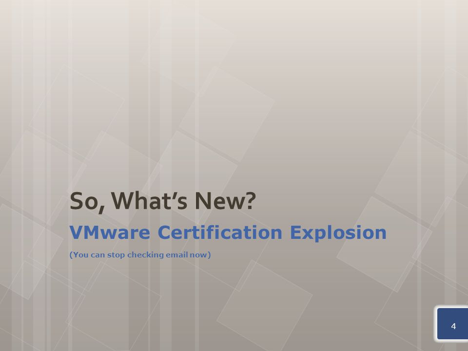 So, What's New VMware Certification Explosion (You can stop checking email now) 4