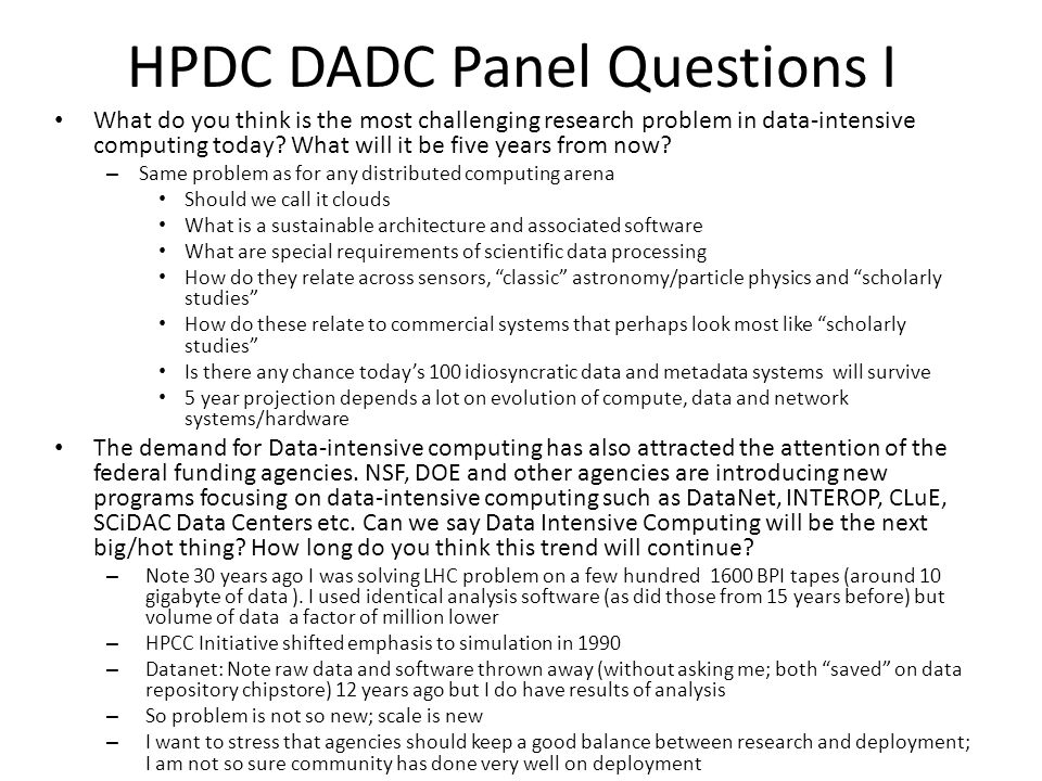 HPDC DADC Panel Questions I What do you think is the most challenging research problem in data-intensive computing today.