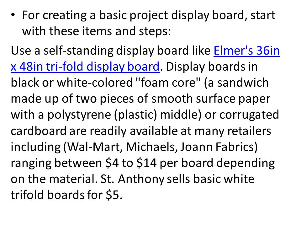 Print out or write your information on white paper that you will attach to your display board.