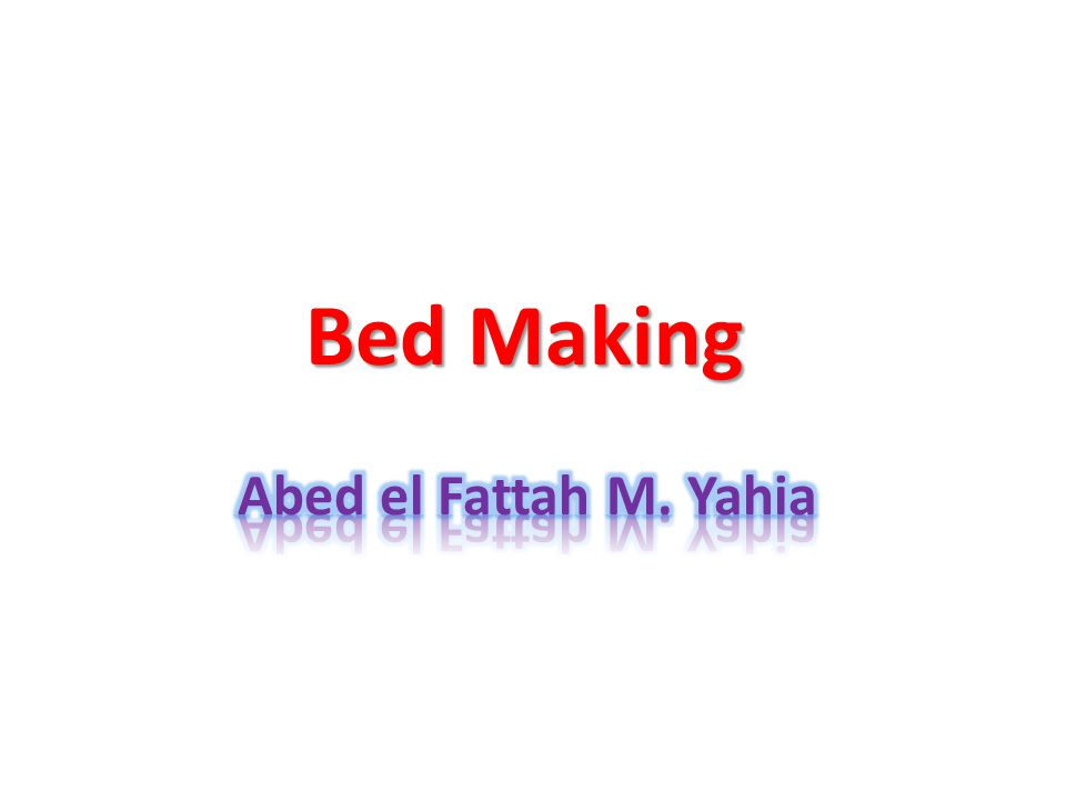 Lecture elements : Firstly : introduction about client room and component of client's bed Secondly : how to apply bed making .