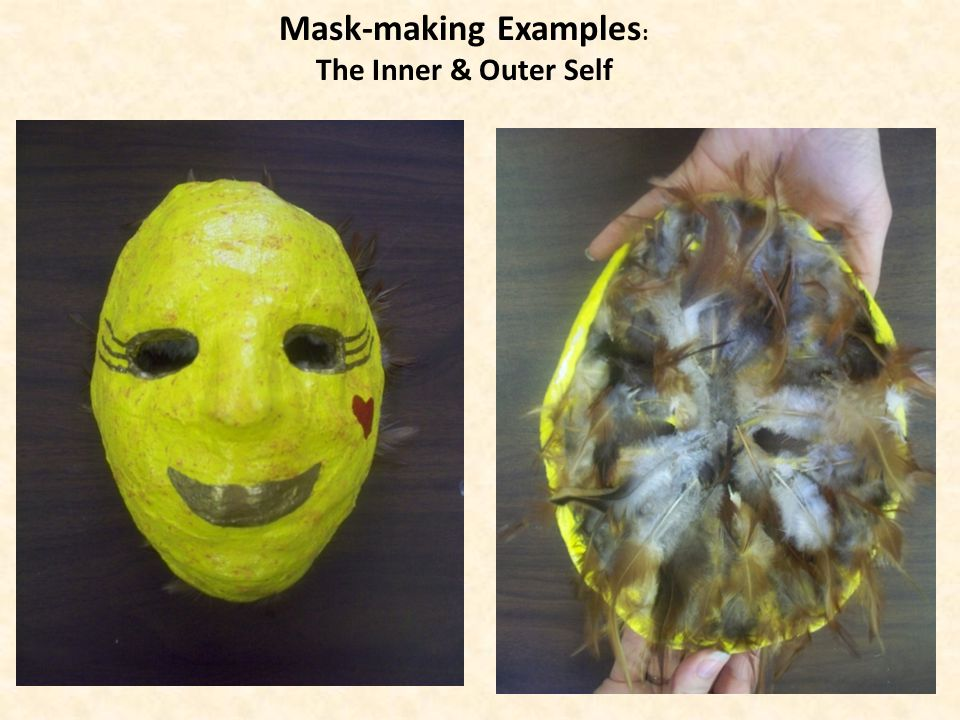 Mask-making Examples : The Inner & Outer Self