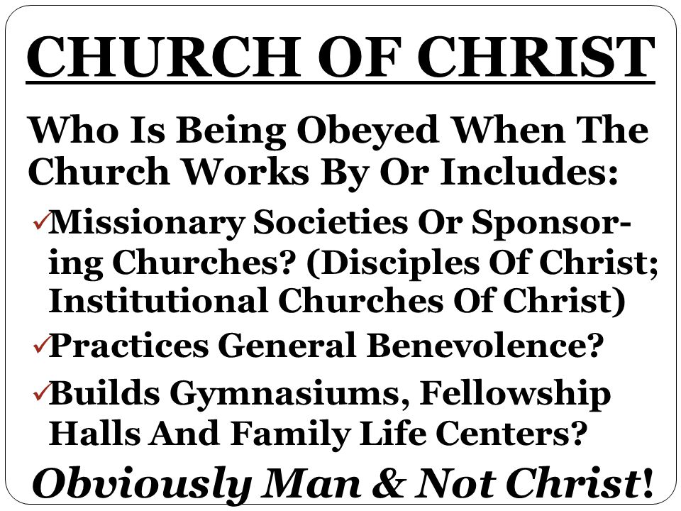 Who Is Being Obeyed When The Church Works By Or Includes: Missionary Societies Or Sponsor- ing Churches.