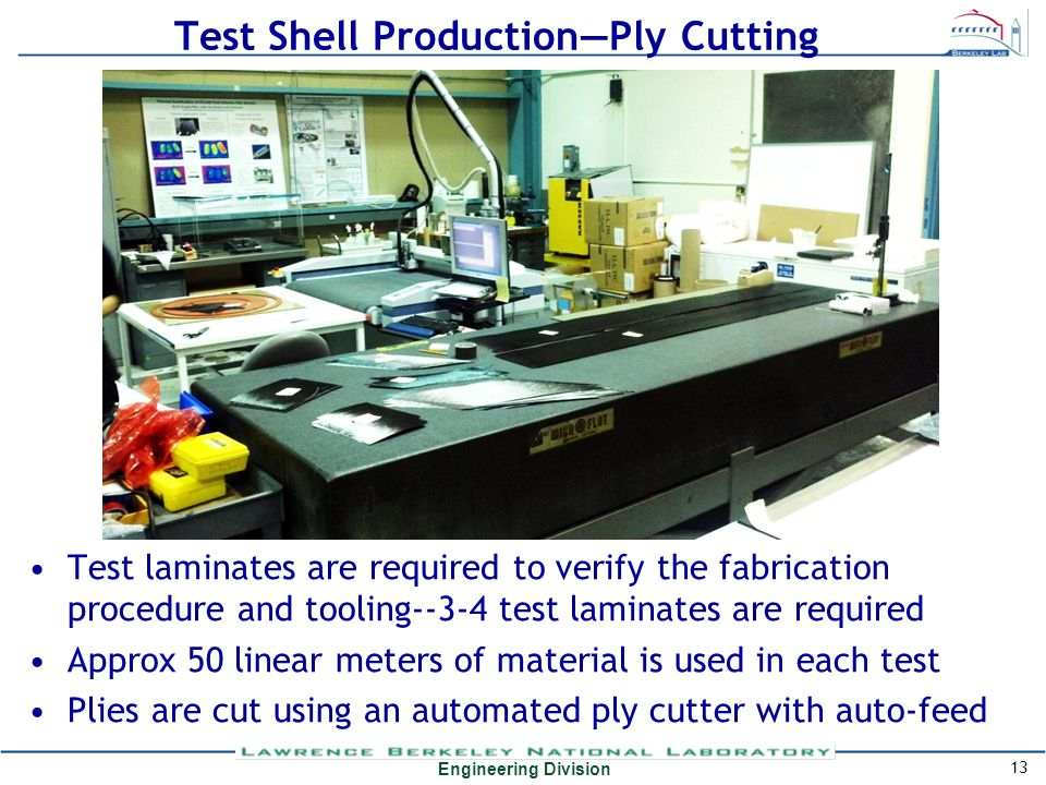 Engineering Division Test Shell Production—Ply Cutting Test laminates are required to verify the fabrication procedure and tooling--3-4 test laminates