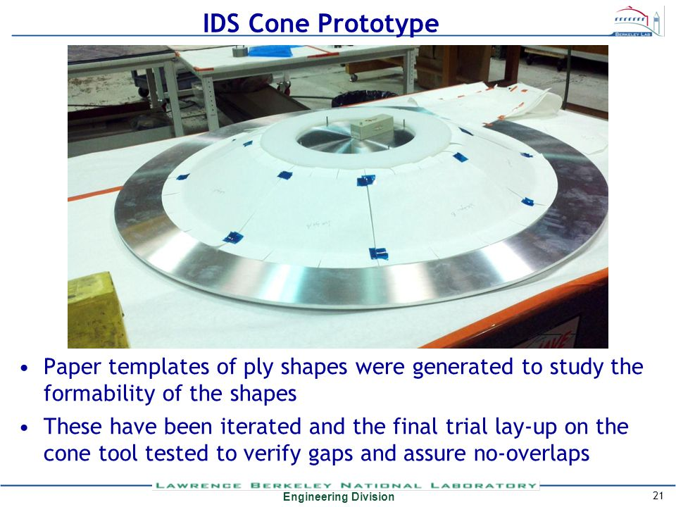 Engineering Division IDS Cone Prototype Paper templates of ply shapes were generated to study the formability of the shapes These have been iterated a