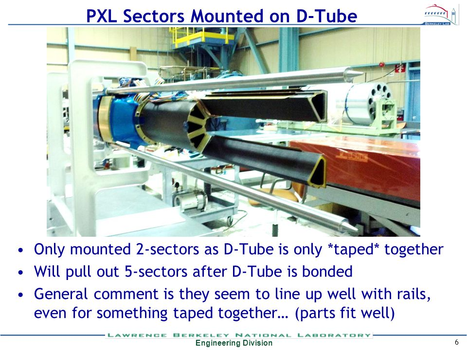 Engineering Division PXL Sectors Mounted on D-Tube Only mounted 2-sectors as D-Tube is only *taped* together Will pull out 5-sectors after D-Tube is b
