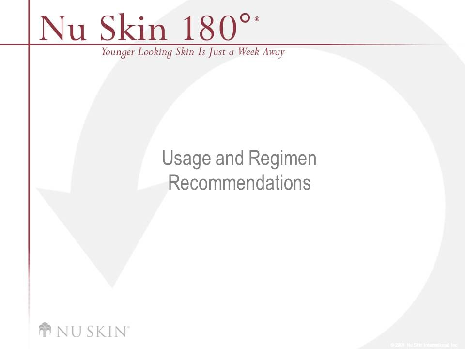 © 2001 Nu Skin International, Inc Usage and Regimen Recommendations