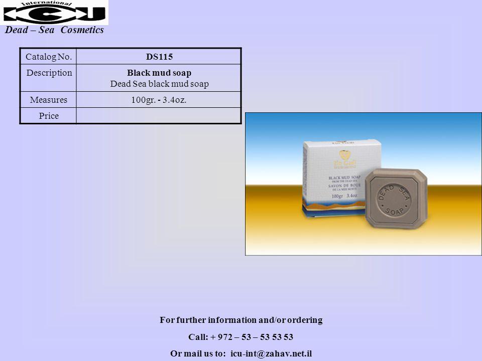 Dead – Sea Cosmetics DS115Catalog No. Black mud soap Dead Sea black mud soap Description 100gr.